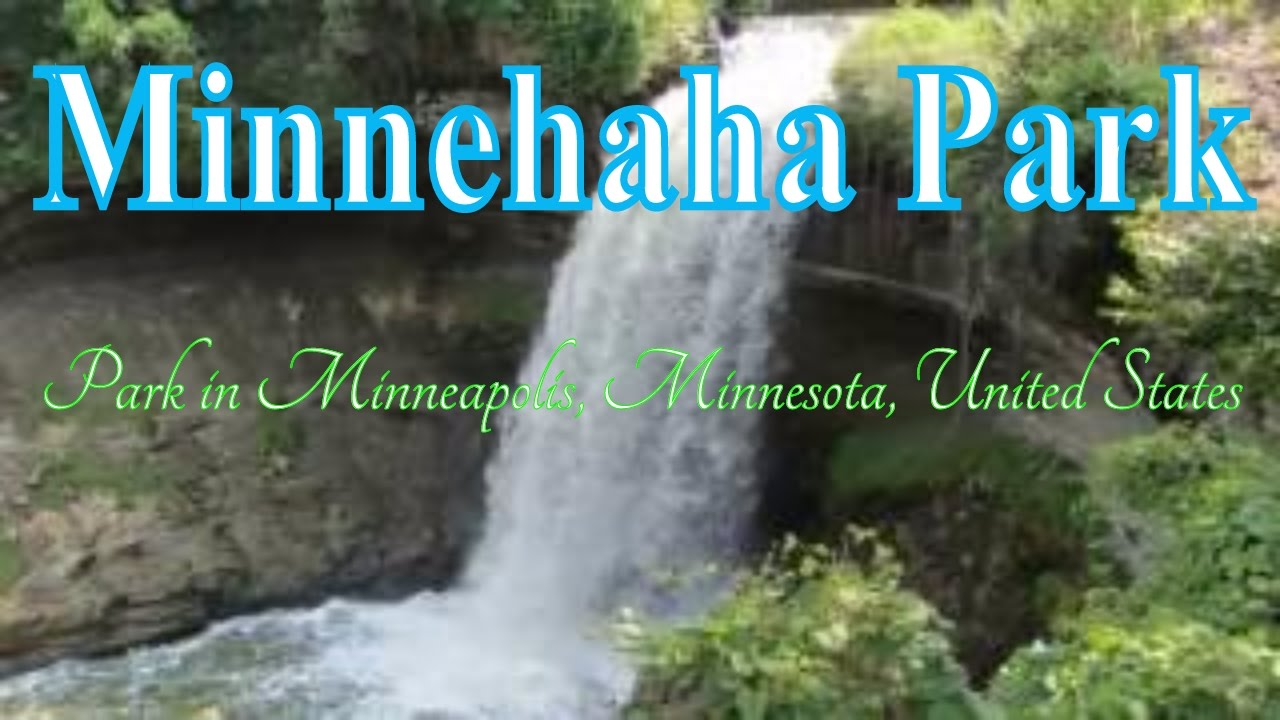Minnehaha Park visiting minnehaha park, park in minneapolis, minnesota, united