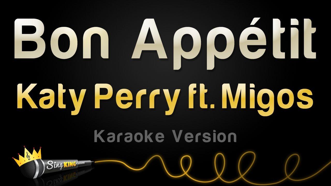 Download Katy Perry ft. Migos - Bon Appétit (Karaoke Version)