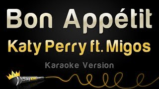 katy perry ft migos   bon appétit karaoke version