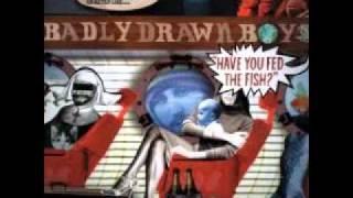 Badly Drawn Boy - How
