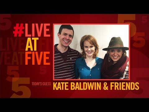 Broadway.com #LiveatFive with Kate Baldwin, Jessica Vosk and Will Van Dyke