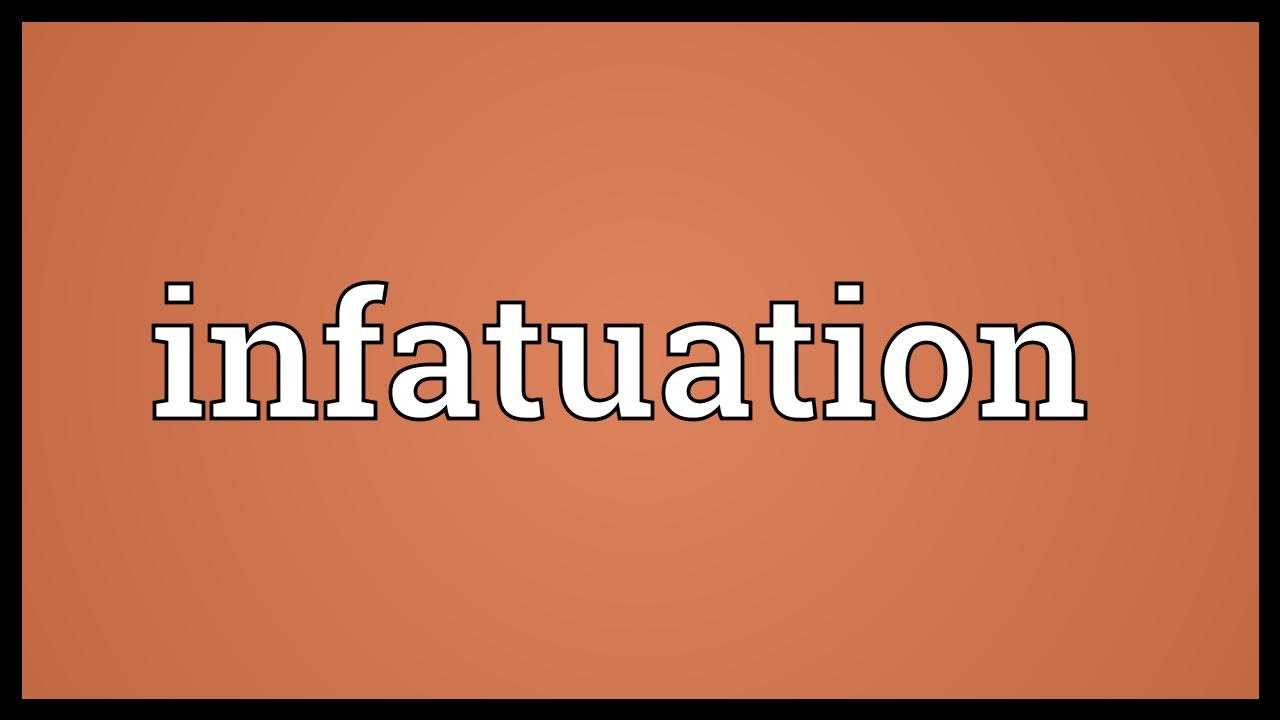 Infatuation meaning in tagalog