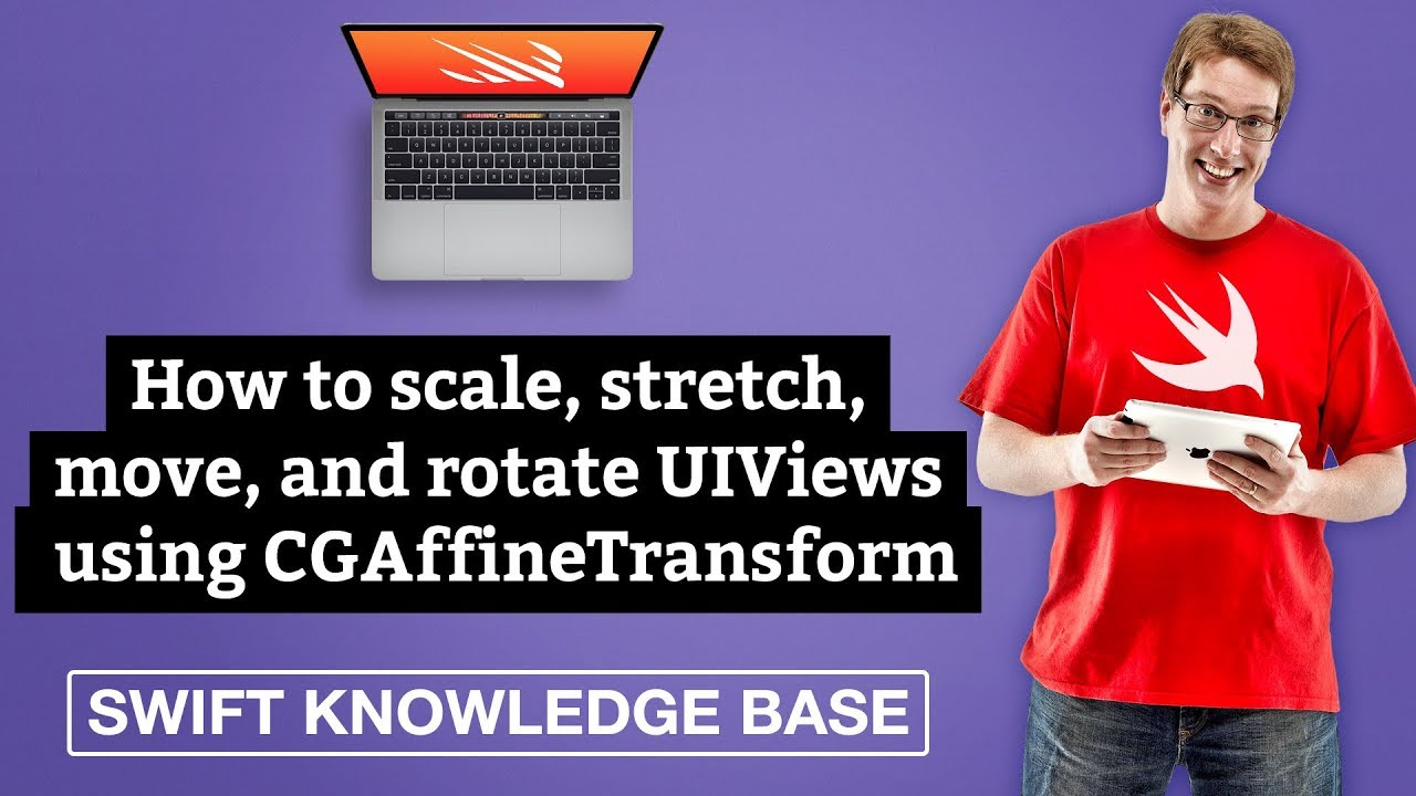 How to scale, stretch, move, and rotate UIViews using CGAffineTransform – Swift 5