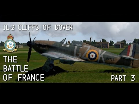 IL-2 Cliffs of Dover | The Battle of France with ACG | Part 3