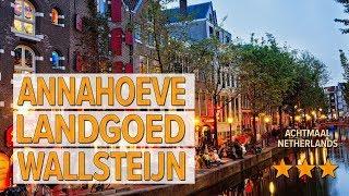 Annahoeve landgoed Wallsteijn hotel review | Hotels in Achtmaal | Netherlands Hotels