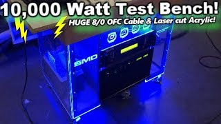 10,000 Watt Test Bench Power Supply wired up with HUGE 8/0 OFC Power Cable & Laser Cut Acrylic