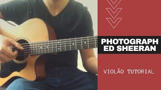 Photograph (Ed Sheeran) - Violão Tutorial