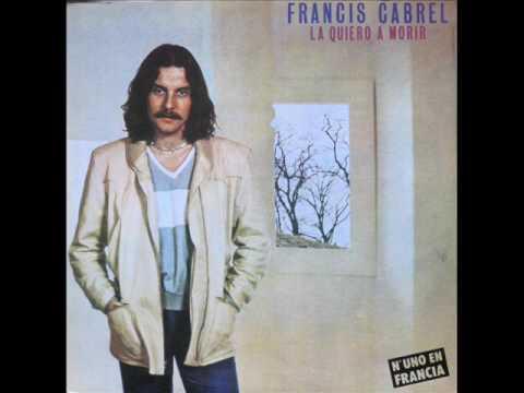 La Quiero A Morir   Francis Cabrel (Full Album)