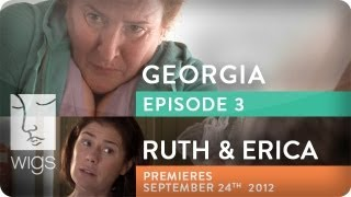 Georgia (+ Ruth & Erica Trailer) | Ep. 3 of 3 | Feat. Mary Elizabeth Ellis | WIGS
