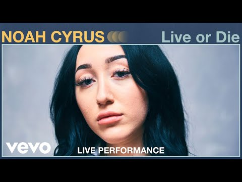 "Noah Cyrus - ""Live Or Die"" Live Performance   Vevo"
