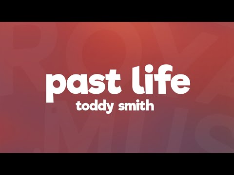 Toddy Smith, Scotty Sire, Nick Anderson - Past Life (Lyrics)