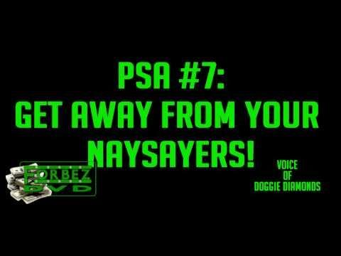 Doggie Diamonds PSA #7: Get Away From Your Naysayers!