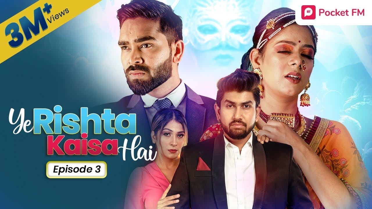 Download Ye Rishta Kaisa Hai   Ep 03 - नक़ाब   Web Series   Pocket FM Story in Hindi