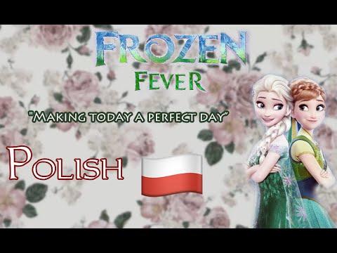 "Frozen Fever ""Making Today a Perfect Day"" | POLISH ""Dzień jak ze snu"" S&T Movie version"
