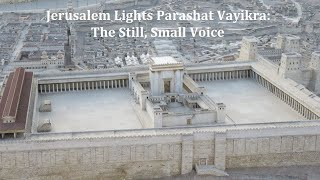 Jerusalem Lights Parashat Vayikra 5781: The Still, Small Voice