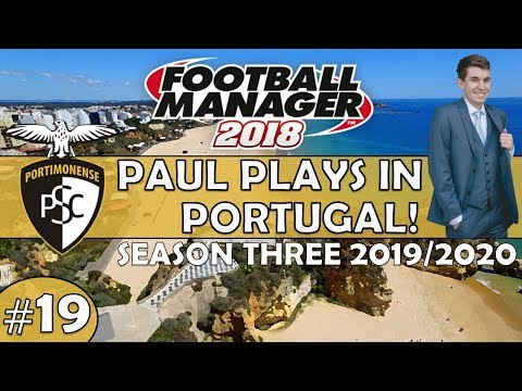 Paul Plays in Portugal | #19 New Season, New Signings | Football Manager 2018