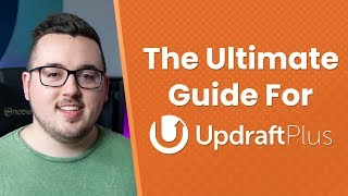 The Ultimate Guide to UpdraftPlus: How to Backup, Restore, or Migrate Your WordPress Website