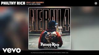 Philthy Rich - Pray 4 My Enemies (Audio) ft. Lil Pete, Prezi