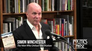"Simon Winchester ""The Men Who United the States"""