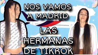 """""""NOS VAMOS PARA MADRID""""(las hermanas de tiktok"""