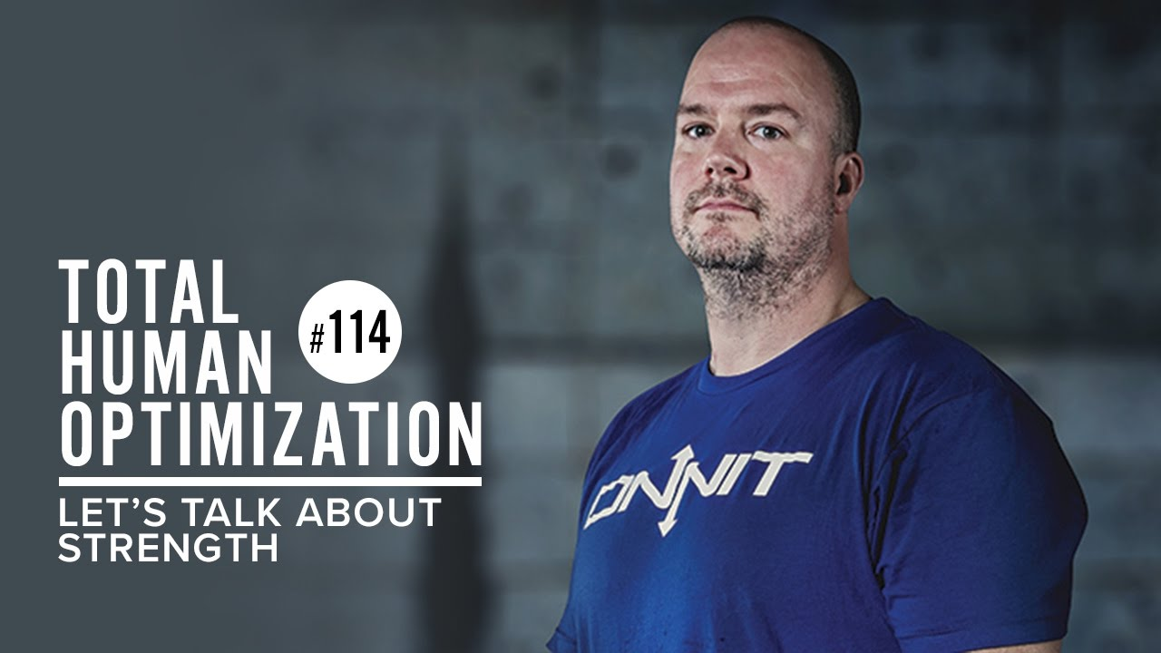 #114 Let's Talk About Strength | Total Human Optimization Podcast