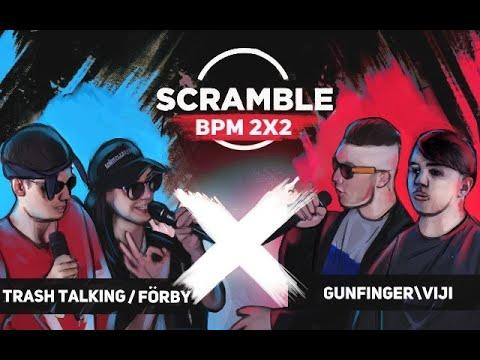 Scramble Battle (MAIN EVENT) : TRASH TALKING/FӦRBY -  GUNFINGER/VIJI