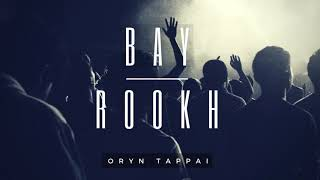Bay Rookh - Орын таппай (audio)