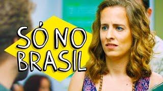 Vídeo - Só no Brasil