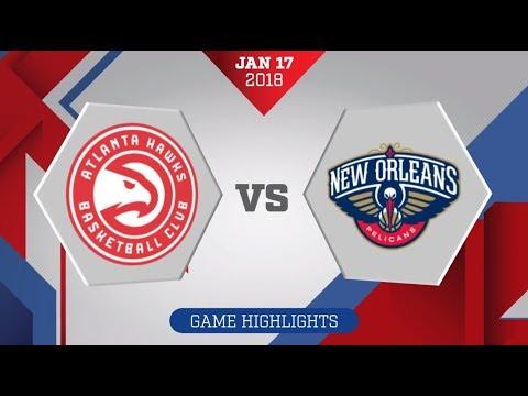 New Oleans Pelicans vs. Atlanta Hawks - January 18, 2018