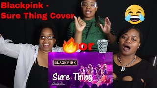 Video BLACKPINK - 'SURE THING (Miguel)' COVER Reaction   J100, Aunt, and BB download MP3, 3GP, MP4, WEBM, AVI, FLV September 2018