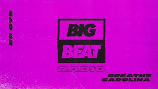Big Beat Radio: EP #79 - Breathe Carolina (DEADTHEMIX)