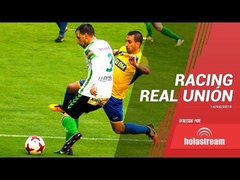 Partido completo Racing Real Unión 13 mayo 2018