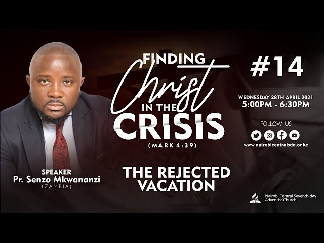 #14 - The Rejected Vacation - Pr. Senzo Mkwananzi | Finding Christ In The Crisis