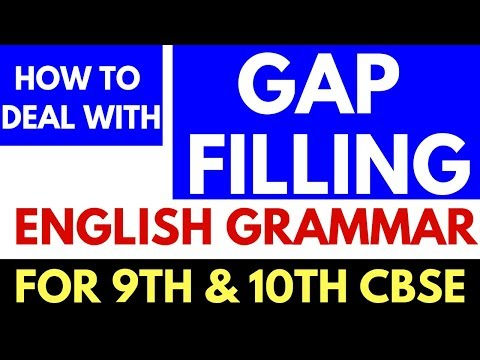 GAP FILLING | ENGLISH GRAMMAR FOR 9TH AND 10TH CBSE
