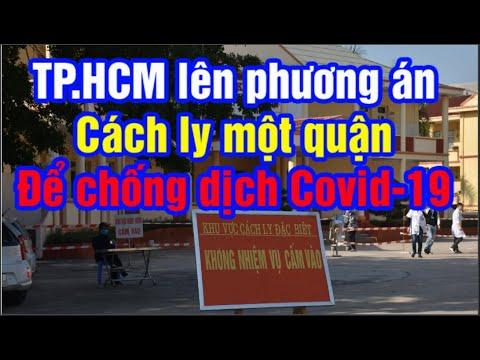 TP.HCM lên phương án sẽ cách ly một quận để chống dịch Covid-19(MỘC TV)