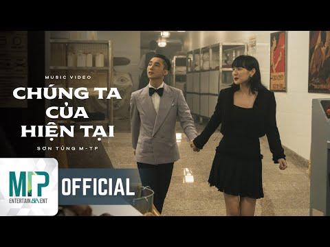 SƠN TÙNG M-TP   CHÚNG TA CỦA HIỆN TẠI   OFFICIAL MUSIC VIDEO