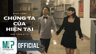 MV Chúng Ta Của Hiện Tại - Sơn Tùng M-TP