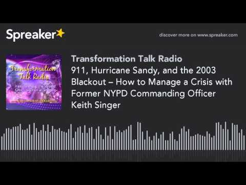 911, Hurricane Sandy, and the 2003 Blackout – How to Manage a Crisis with Former NYPD Commanding Off