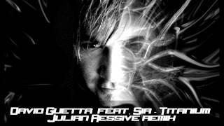 Baixar David Guetta feat. Sia - Titanium (Julian Ressive remix)