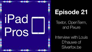 Textor, OpenTerm, and Pixure - Interview with Louis D'hauwe of Silverfox.be (iPad Pros - 0021)