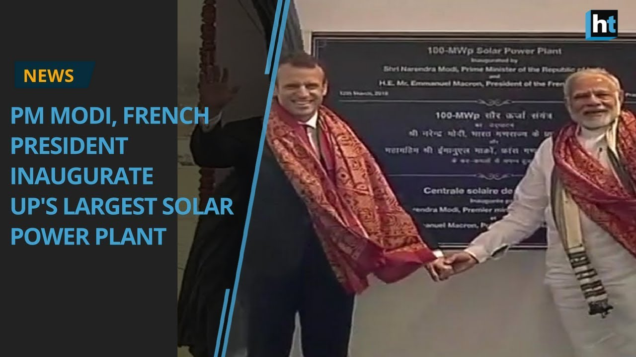 PM Modi, French President Inaugurate UP's Largest Solar Power Plant