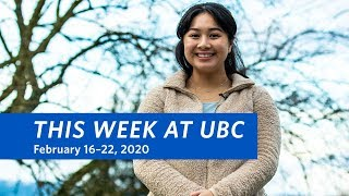 This Week at UBC - February 16–22, 2020