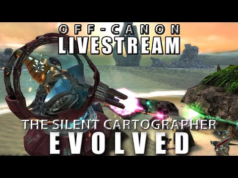 The Silent Cartographer: Evolved - Off-Canon Livestream