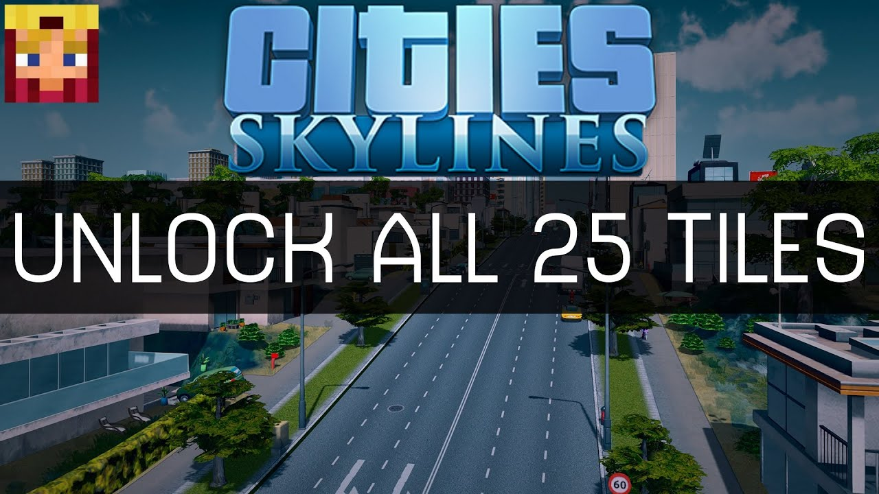 Cities Skyline - How to Unlock ALL 25 Tiles Mod (Tutorial & How To ...