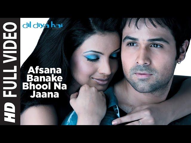 Afsana Banake Bhool Na Jaana [Full Song]   Dil Diya Hai #1