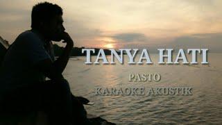 Download Mp3 Tanya Hati - Pasto Karaoke Akustik 2020.mp4