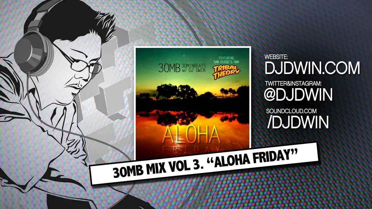 30MB MIXTAPE VOL 3 - Aloha Friday by DJ DWIN - YouTube