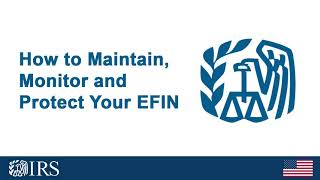 How to Maintain, Monitor and Protect Your EFIN