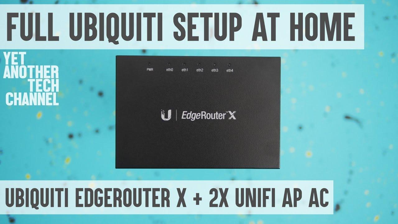 Full Ubiquiti Networks setup at home - Edge Router X and 2x Unifi AP AC Lite