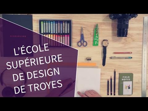 Ecole supérieure de Design de Troyes Presentation